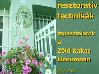 resztoratív technikák tapasztalatok a Zöld Kakas Líceumban 2008.12.09.