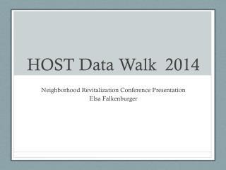 HOST Data Walk  2014
