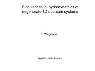 Singularities in  hydrodynamics of degenerate 1D quantum systems