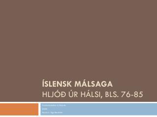 Íslensk málsaga Hljóð úr hálsi, Bls.  76-85