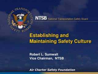 Establishing and  Maintaining Safety Culture