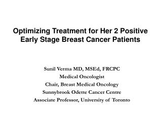 Optimizing Treatment for Her 2 Positive Early Stage Breast Cancer Patients