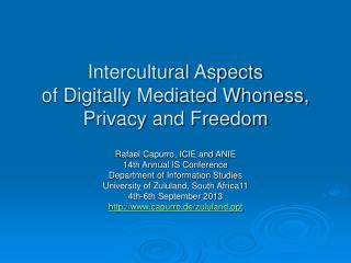 Intercultural Aspects  of Digitally Mediated Whoness, Privacy and Freedom