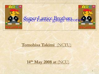 Super Lattice Brothers