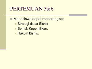 PERTEMUAN 5&6