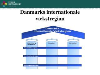 Danmarks internationale v�kstregion