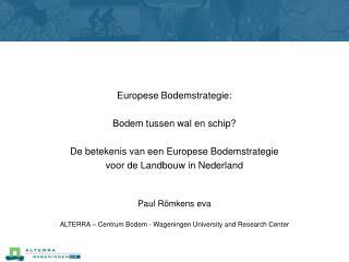 Europese Bodemstrategie: Bodem tussen wal en schip? De betekenis van een Europese Bodemstrategie