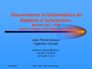 Gouvernance et Urbanisation du Syst me d  Information. Mast re HEC