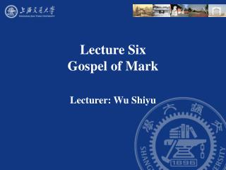 Lecture Six  Gospel of Mark