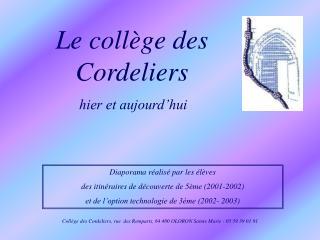 Le collège des Cordeliers hier et aujourd'hui