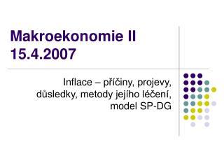 Makroekonomie II 15.4.2007
