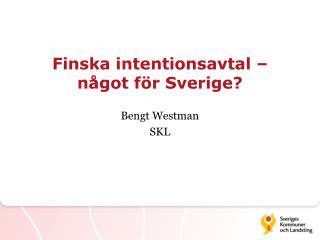 Finska intentionsavtal – något för Sverige?
