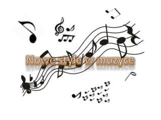 Nowe style w muzyce