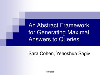 An Abstract Framework for Generating Maximal Answers to Queries