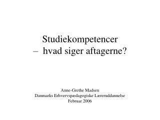 Studiekompetencer  –  hvad siger aftagerne?