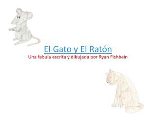 El Gato y El Rat ón