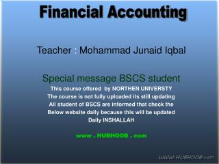 Teacher  :  Mohammad Junaid Iqbal Special message BSCS student