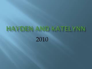 Hayden and  katelynn