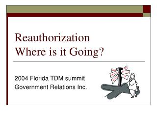 Reauthorization Where is it Going?