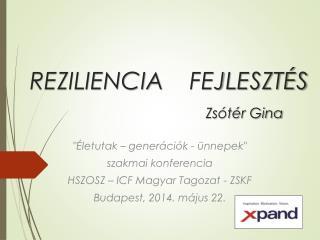 REZILIENCIA FEJLESZTÉS Zsótér Gina