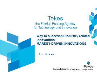 Tekes the Finnish Funding Agency  for Technology and Innovation