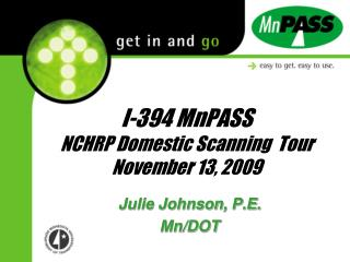 I-394 MnPASS  NCHRP Domestic Scanning  Tour November 13, 2009