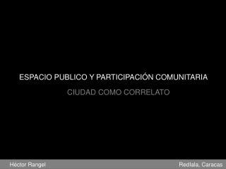 ESPACIO PUBLICO Y PARTICIPACI �N COMUNITARIA
