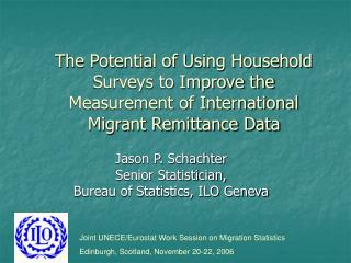 Jason P. Schachter Senior Statistician,  Bureau of Statistics, ILO Geneva
