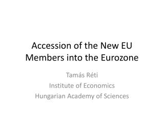 Accession of the New EU Members into the Eurozone