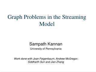 Graph Problems in the Streaming Model
