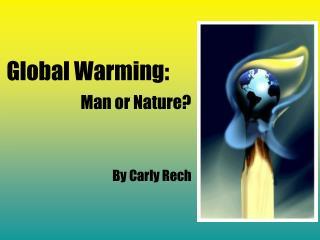 Global Warming: Man or Nature?