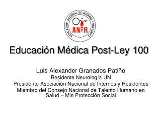 Educación Médica Post-Ley 100