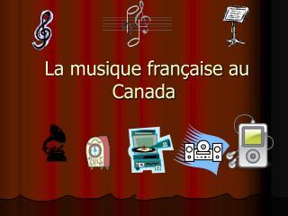 La musique française au Canada