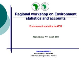 Dorothée  OUISSIKA  AfDB  Statistics Department Statistical Capacity  Building Division