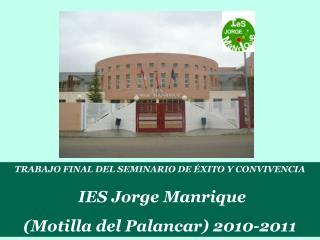 TRABAJO FINAL DEL SEMINARIO DE ÉXITO Y CONVIVENCIA IES Jorge Manrique