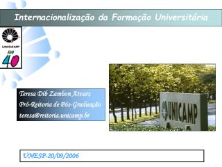 Teresa Dib Zambon Atvars Pró-Reitoria de Pós-Graduação teresa@reitoria.unicamp.br
