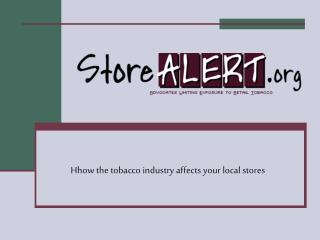 Hhow the tobacco industry affects your local stores