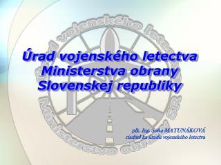 �rad vojensk�ho letectva Ministerstva obrany  Slovenskej republiky