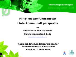 Regionrådets Landskonferanse for Interkommunalt Samarbeid  Bodø 9-10 Juni 2005