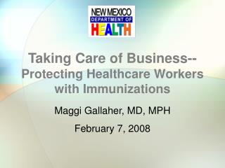 Taking Care of Business-- Protecting Healthcare Workers with Immunizations