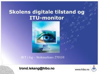Skolens digitale tilstand og ITU-monitor