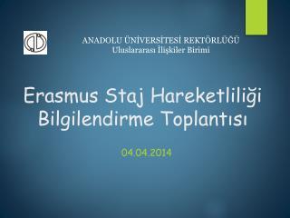 Erasmus  Staj Hareketliliği Bilgilendirme Toplantısı