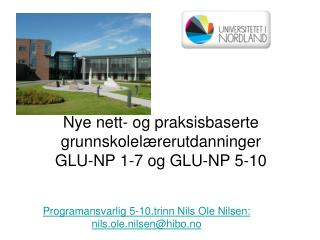 Nye nett- og praksisbaserte grunnskolelærerutdanninger GLU-NP 1-7 og GLU-NP 5-10