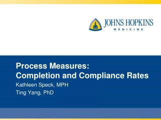 Process Measures:  Completion and Compliance Rates
