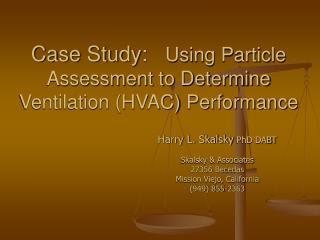 Case Study:    Using Particle Assessment to Determine Ventilation (HVAC) Performance