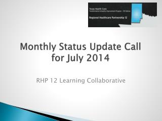 Monthly Status Update Call for July 2014