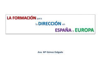LA FORMACIÓN para la  DIRECCIÓN en ESPAÑA y EUROPA