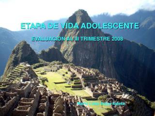 ETAPA DE VIDA ADOLESCENTE