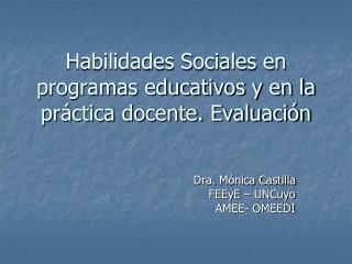 Habilidades Sociales en programas educativos y en la práctica docente. Evaluación