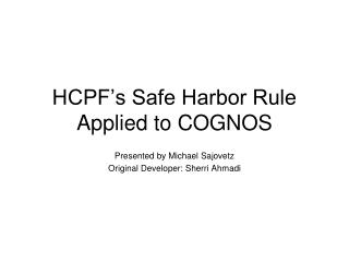 HCPF�s Safe Harbor Rule Applied to COGNOS